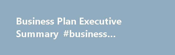 the executive summary section of the business plan contains c#