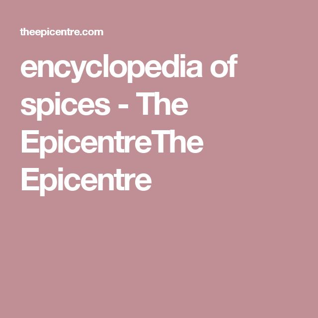 encyclopedia of spices - The EpicentreThe Epicentre