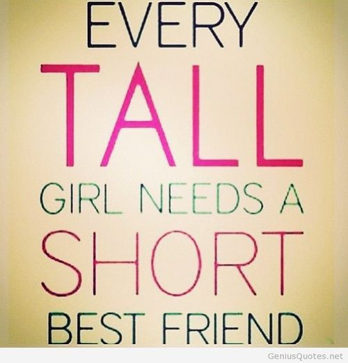 tall quotes and sayings | Short girls quotes for tall boys