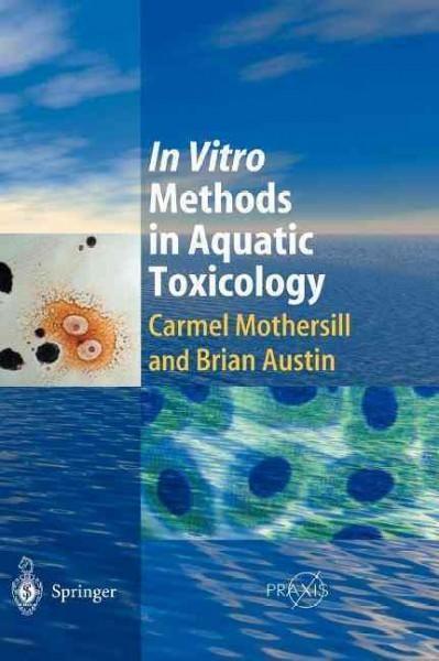 In Vitro Methods in Aquatic Ecotoxicology