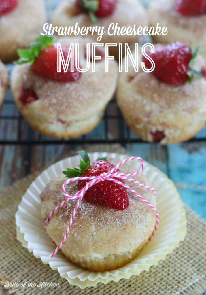 Strawberry Cheesecake Muffins - Belle of the Kitchen