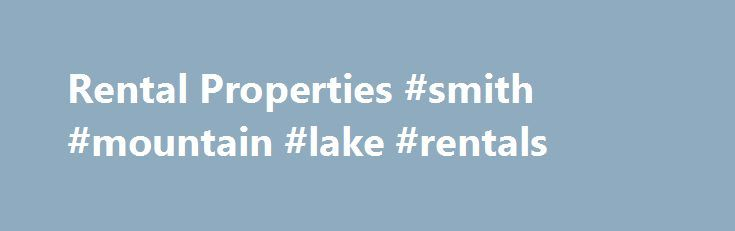 Rental Properties #smith #mountain #lake #rentals http://renta.remmont.com/rental-properties-smith-mountain-lake-rentals/  #free rental listings # FREE Rental Properties Search Overview With investors getting tired of general market fluctuations, more people are looking into owning rental real estate. Earning money is a tough business and investing money in stocks can be even tougher when the market is down. More and more investors are realizing that stocks and shares aren't the only way to…