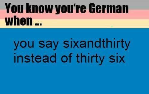You know you're German when... i get so confused...