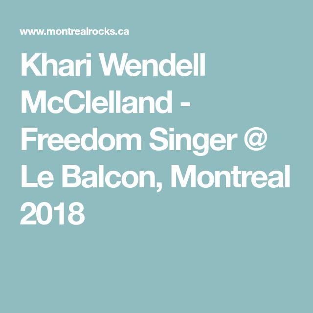 Khari Wendell McClelland - Freedom Singer @ Le Balcon, Montreal 2018