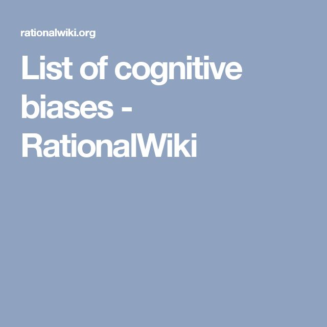 List of cognitive biases - RationalWiki