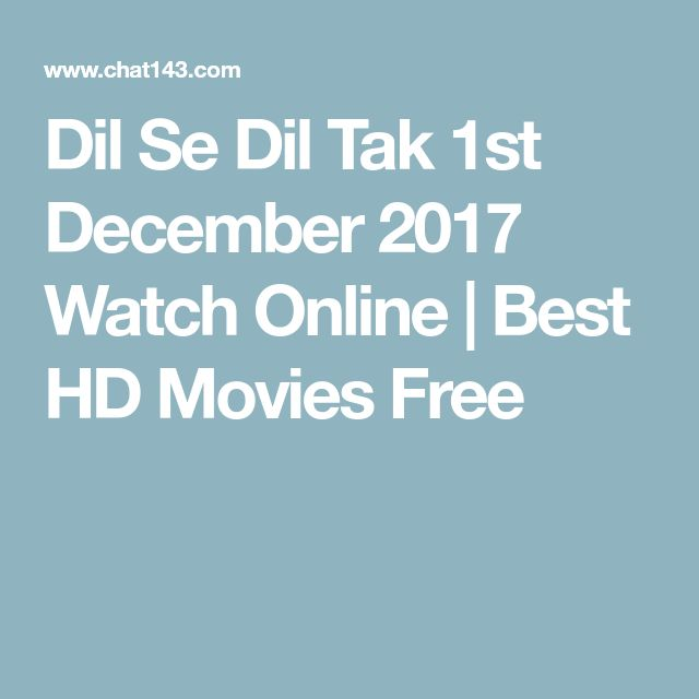 Dil Se Dil Tak 1st December 2017 Watch Online | Best HD Movies Free