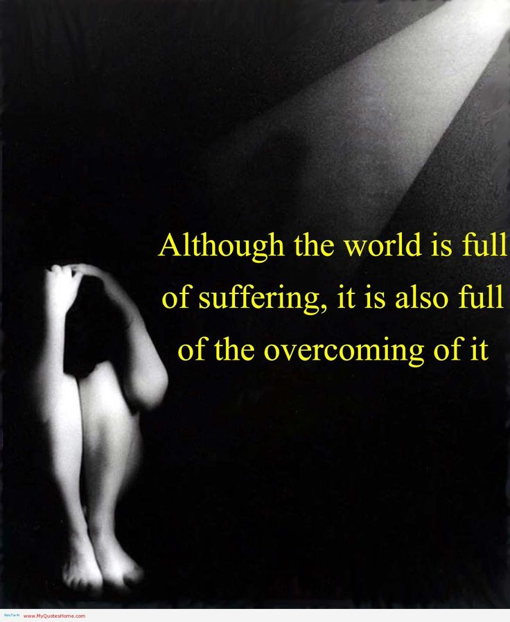 overcoming depression quotes - our world is full of suffering
