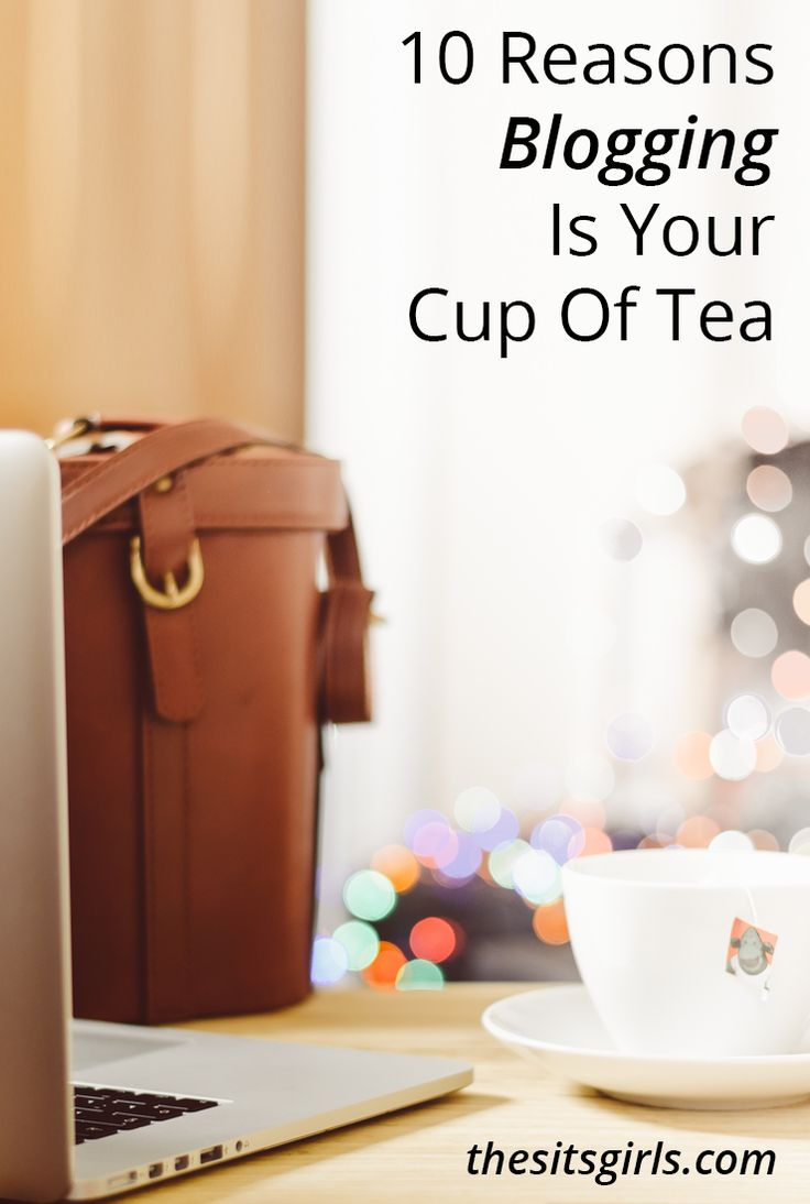 Not sure if blogging is right for you? Or need encouragement for the blog you already have? Click through for 10 reasons it might be your cup of tea.   Blog Tips