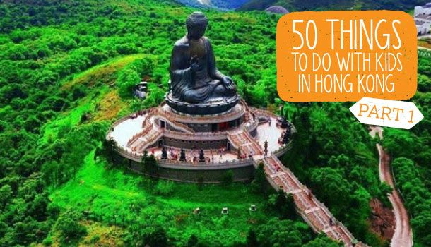 50 things to do with kids in Hong Kong (and 50 more in another post)