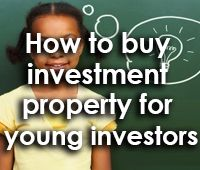 How to buy investment property for young investors