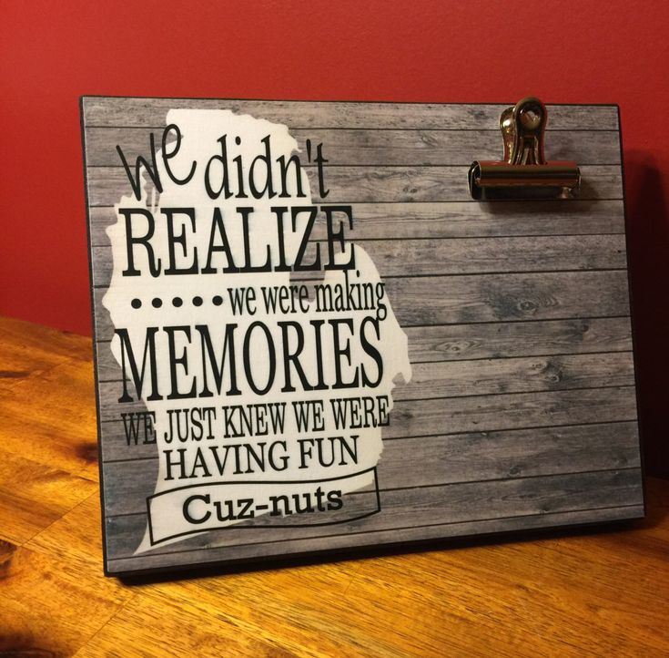 Personalized Gift For Cousins,  We Didn't Realize We Were Making Memories We Just Knew We Were Having Fun, Christmas Gift by LoveSmallTownUSALLC on Etsy https://www.etsy.com/listing/262756396/personalized-gift-for-cousins-we-didnt