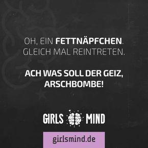 Mehr Sprüche auf: www.girlsmind.de #fettnäpfchen #schusselig #sprüche #spruchbilder #girlsmind