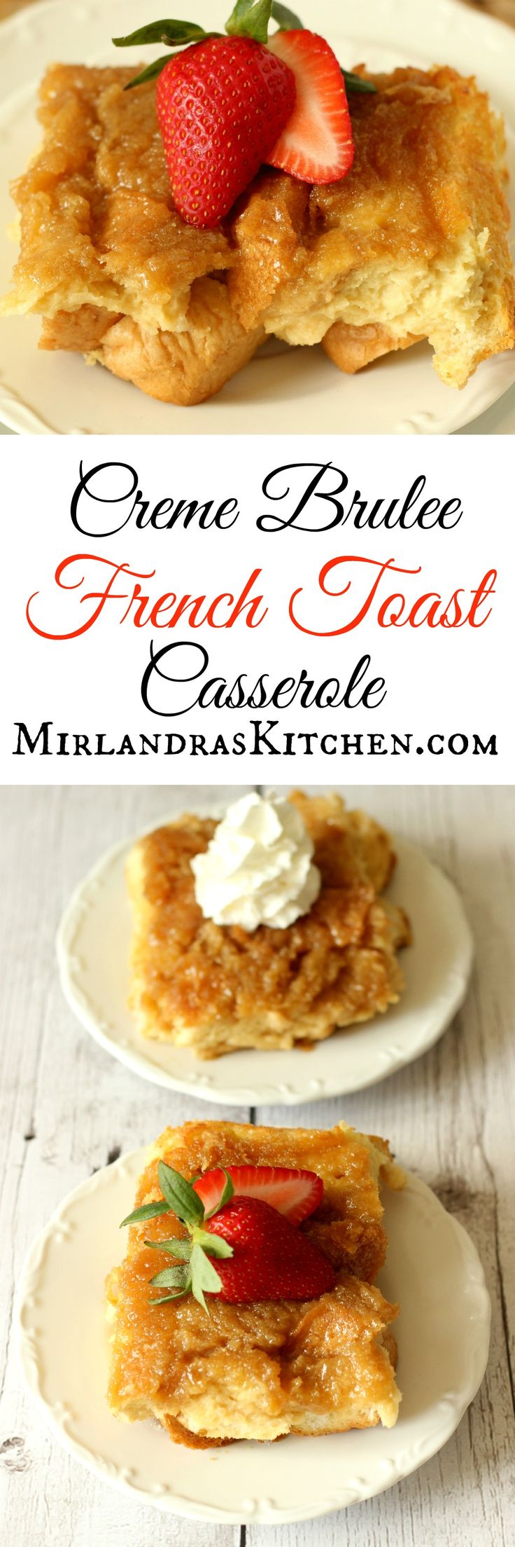 Creme Brulee French Toast Casserole is assembled in minutes the night before and bakes up into a luscious, sweet caramel-flavored custard around the bread.  It is perfect for company, birthday breakfasts, and special occasions in general.  It is the perfect combination of creme brulee and French toast.  Children and adults will rave about this wonderful treat.