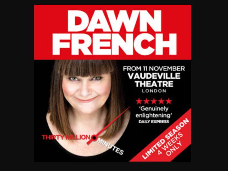 Dawn French's 30 Million Minutes: Fearless, Fiery and Funny – Always Time For Theatre