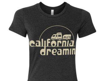 8edfd58be7f Women s California DREAMIN t shirt -hand screen printed tee s m l xl xxl (+  Colors)
