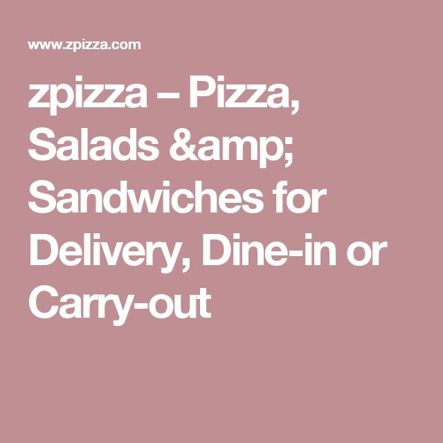 zpizza – Pizza, Salads & Sandwiches for Delivery, Dine-in or Carry-out