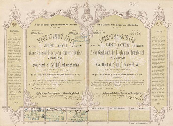 Akc. spol. k provozování hornictví a hutnictví v Čechách (Actien-Gesellschaft für Bergbau- und Hüttenbetrieb in Böhmen). Zatímní list na jednu akcii, 200 Zlatých. Praha, 1871.