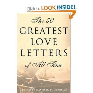 the 50 greatest love letters of all time amazoncom