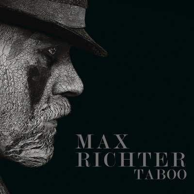 Max Richter - Taboo (Music From The Original TV Series) (2017) Album