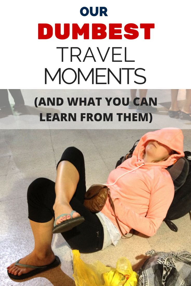 Epic travel fails: we all have them. Here's our worst travel moments, and what you can learn from them!