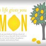 When Life Gives You Lemon…
