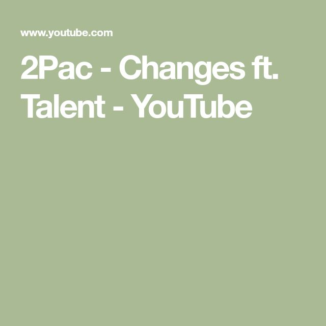 2Pac - Changes ft. Talent - YouTube