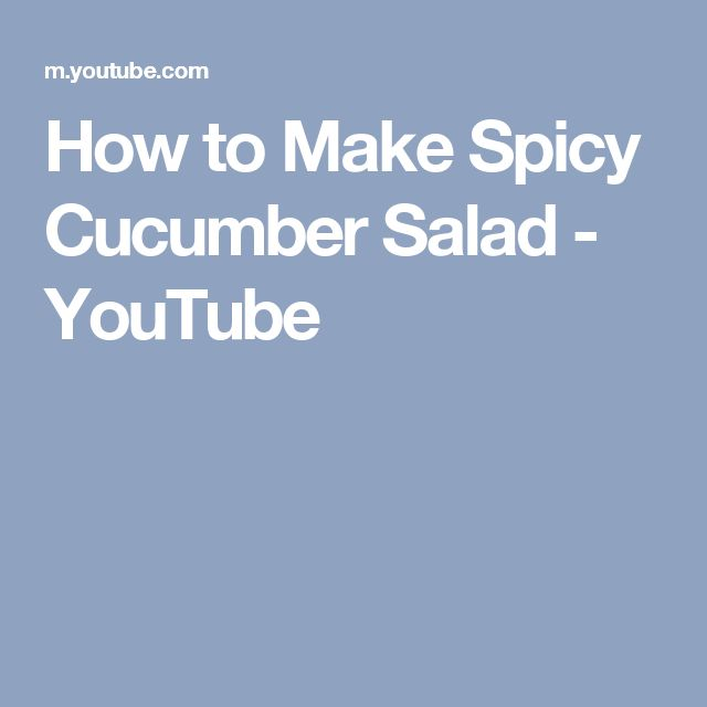 How to Make Spicy Cucumber Salad - YouTube