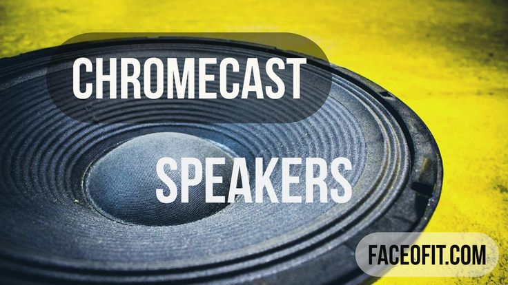 Best Google Chromecast Built-In Speakers Single and Multiple Casting