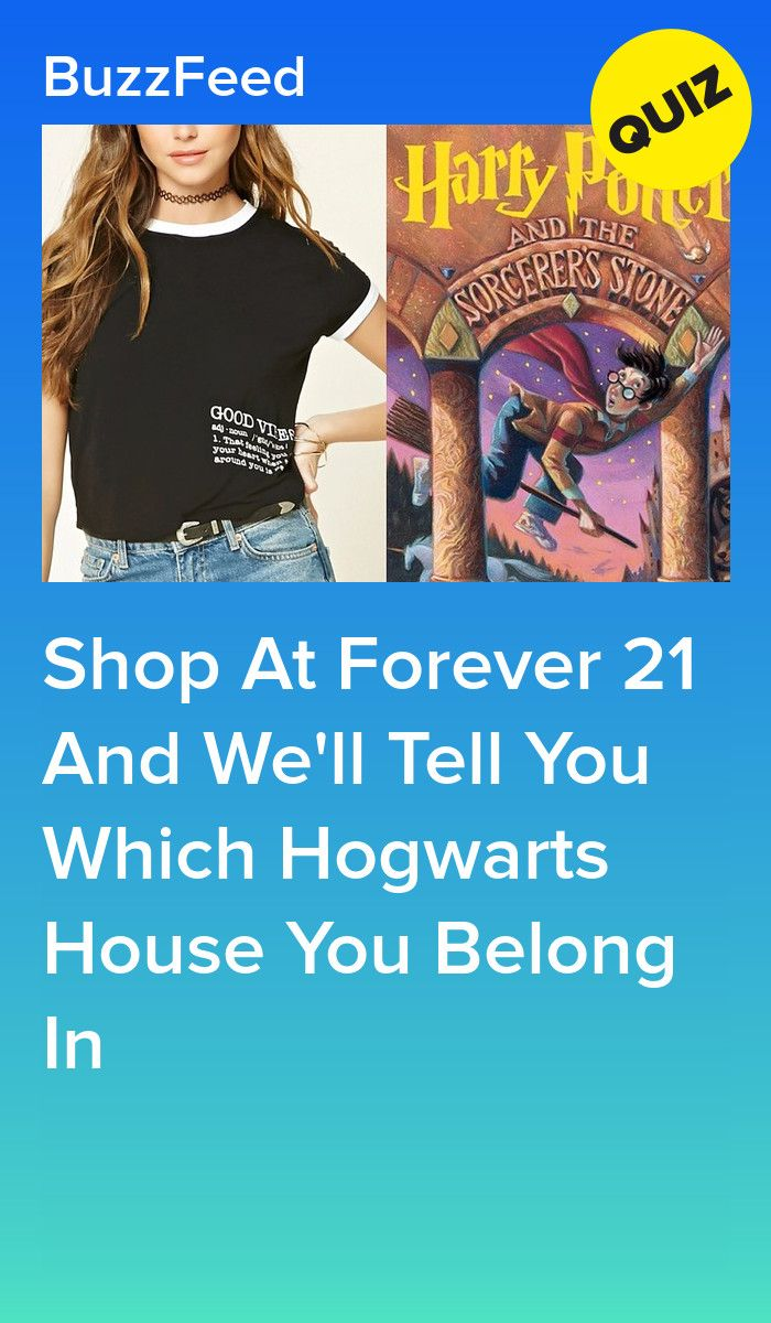 Shop At Forever 21 And We Ll Tell You Which Hogwarts House You Belong In Which Hogwarts House Harry Potter House Quiz Hogwarts Houses Quiz