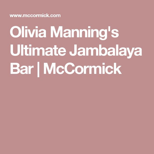 Olivia Manning's Ultimate Jambalaya Bar | McCormick