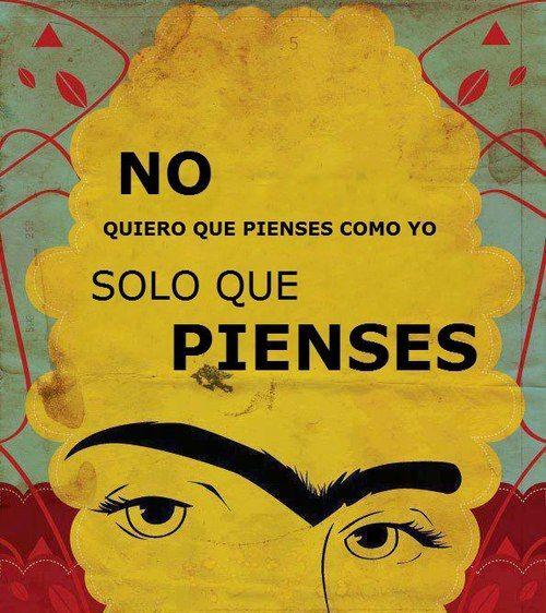 Frida Khalo siempre acierta con sus palabras.