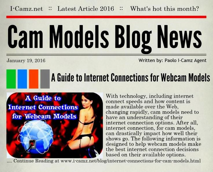 "LATEST www.i-camz.net WEBCAM MODELS BLOG NEWS - Check ""A Guide to Internet Connections for Cam Models"" - http://go.shr.lc/1Oz03fe - A Guide to Internet Connections for Webcam Models is designed to help make the best internet connection decisions based on their available options. #cammodels #camjobs‬"