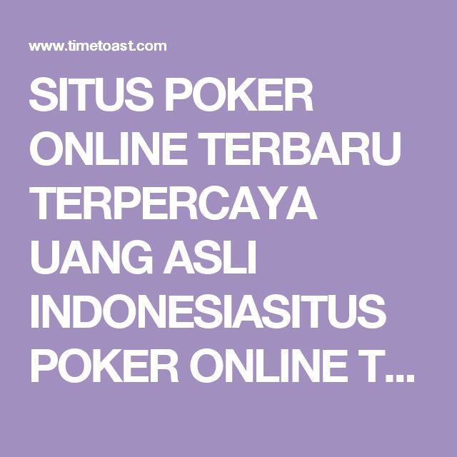 SITUS POKER ONLINE TERBARU TERPERCAYA UANG ASLI INDONESIASITUS POKER ONLINE TERBARU TERPERCAYA UANG ASLI INDONESIA timeline | Timetoast timelines