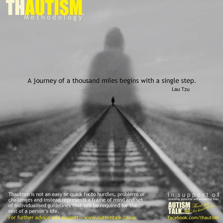 A Journey of a thousand miles begins with the first step... Thautism™ Please visit www.autismtalk.co.uk for free and individualised Autism related advice and support. You can also find us on facebook www.facebook.com/thautism