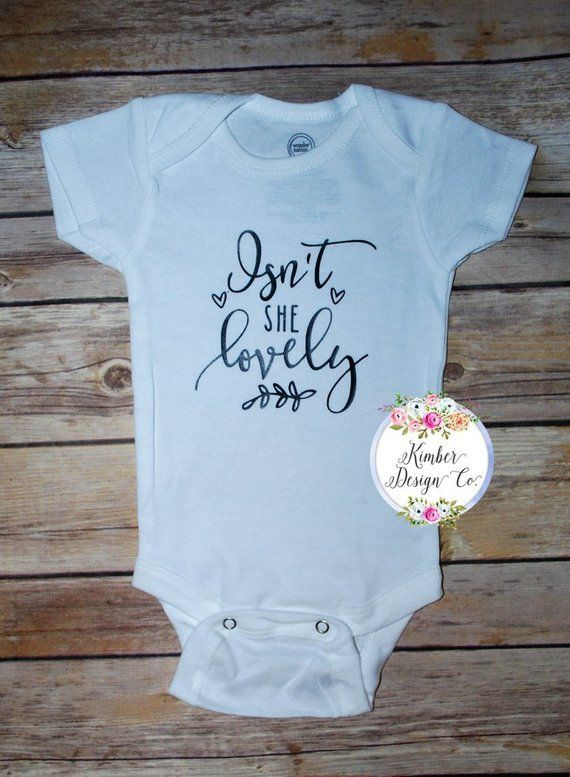 Isnt She Lovely Onesie Bodysuit 100 Cotton This Onesie Fits True To Size Onesie Color White Suggested Handmade Baby Clothes Baby Silhouette Baby Shirts