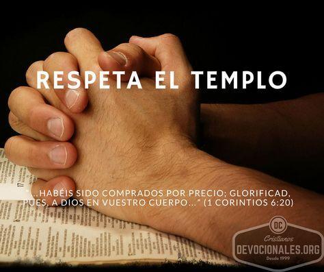 """Respeta Tu Cuerpo Que Es Templo Del Espíritu Santo """"…HABÉIS SIDO COMPRADOS POR PRECIO; GLORIFICAD, PUES, A DIOS EN VUESTRO CUERPO…"""" (1 Corintios 6:20) En l                                                                                                                                                     Más"""