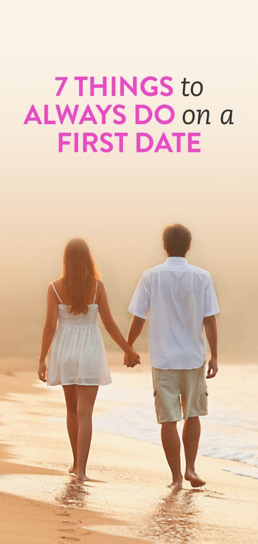 7 things you should always do on a first date
