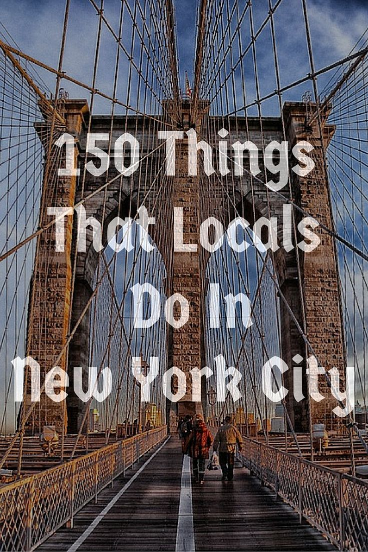 150 Things Locals Do In New York City I M Not A Tourist Swear