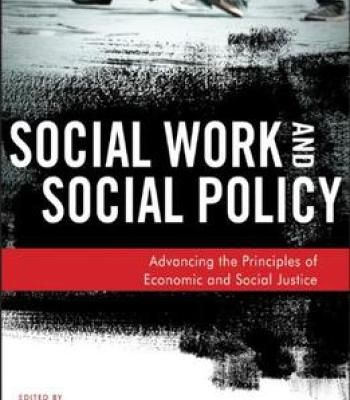Social Work And Social Policy: Advancing The Principles Of Economic And Social Justice PDF