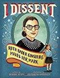 Biography:   Supreme Court justice Ruth Bader Ginsburg has spent a lifetime disagreeing: disagreeing with inequality, arguing against unfair treatment, and standing up for what's right for people everywhere.
