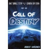 Call of Destiny (One Small Step Out of the Garden of Eden) (Paperback)By Robert Wagoner