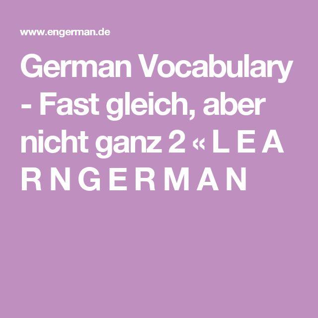 German Vocabulary - Fast gleich, aber nicht ganz 2 « L E A R N G E R M A N