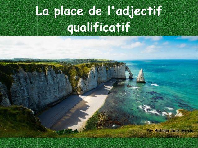 La place des adjectifs by antjosegarcia via slideshare