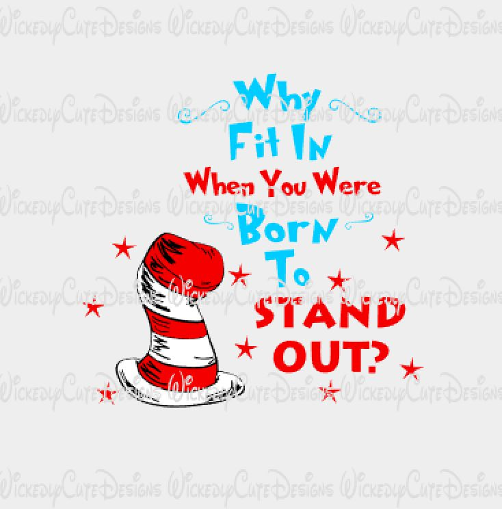 Dr Seuss Why Fit In SVG, DXF, EPS, PNG Digital File
