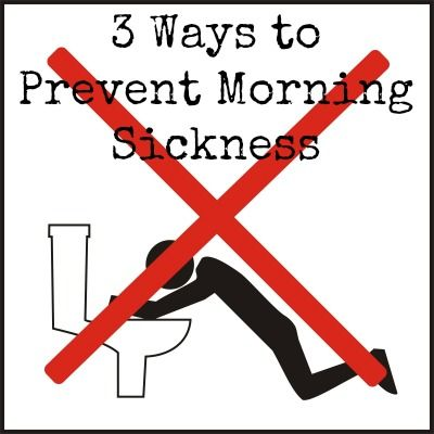 3 Ways To Prevent Morning Sickness