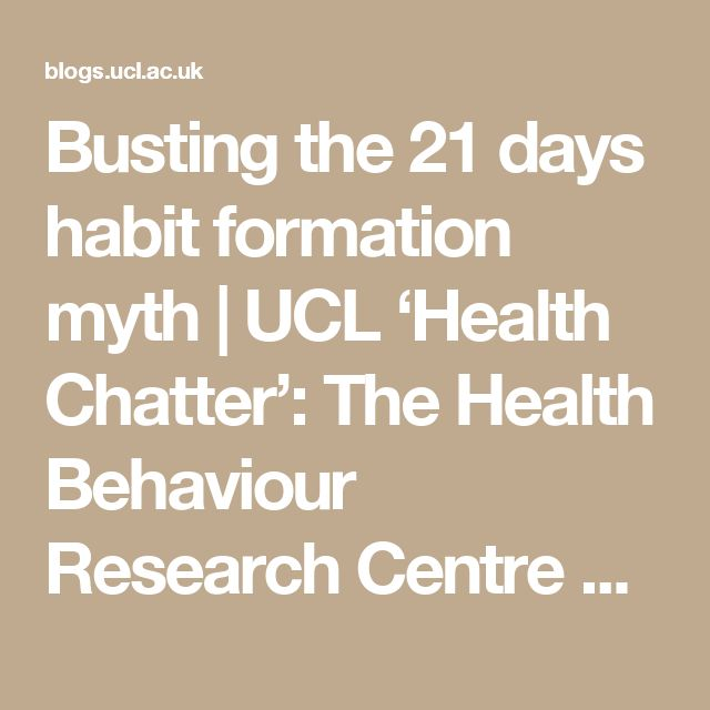 Busting the 21 days habit formation myth    UCL 'Health Chatter': The Health Behaviour Research Centre Blog