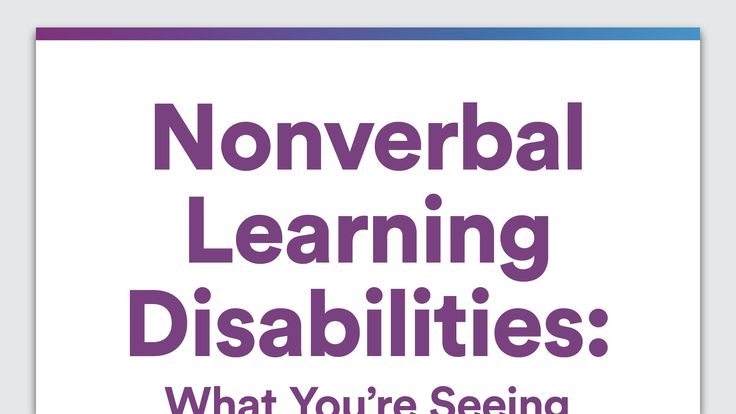 Nonverbal Learning Disabilities: What You're Seeing in Your Grade-Schooler