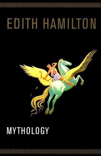 Mythology, by Edith Hamilton