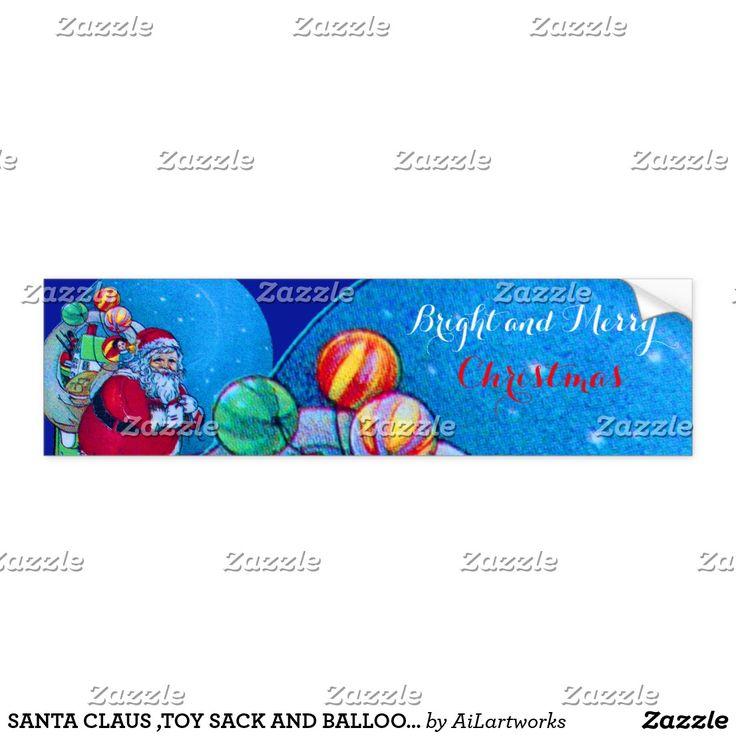 SANTA CLAUS ,TOY SACK AND BALLOONS Christmas Night Bumper Sticker xmas #stickers #toys #baloons #vintage