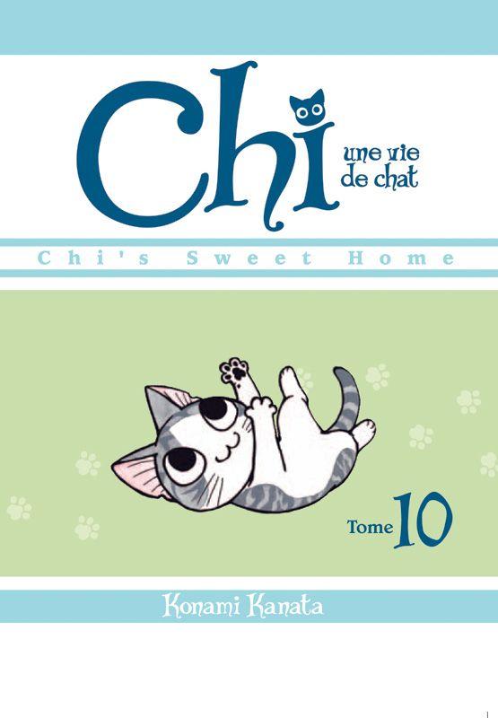 Chi, une vie de chat, tome 10 - Kanata Konami. 152 Pages, Couverture souple. 13,2 x 18 cm En fin d'ouvrage : 3 cartes-message à découper. #Mangas #Chi #Chat